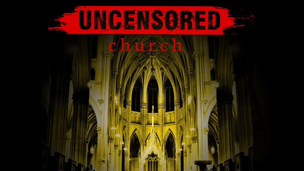 uncensored church