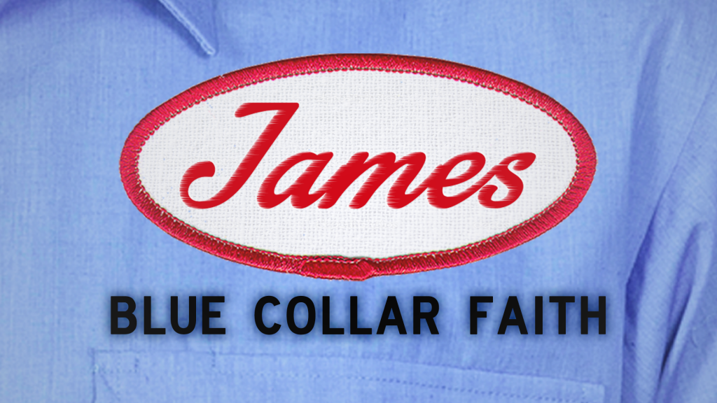 James: Blue Collar Faith