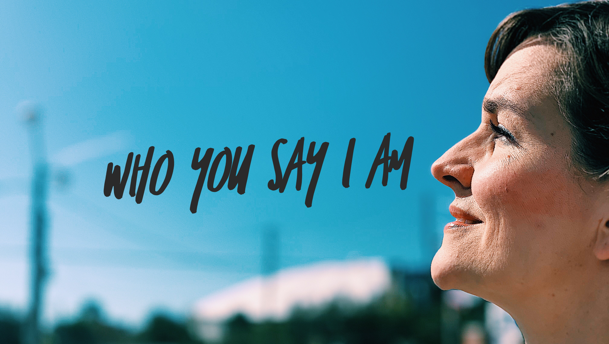 Who You Say I Am - Child of God