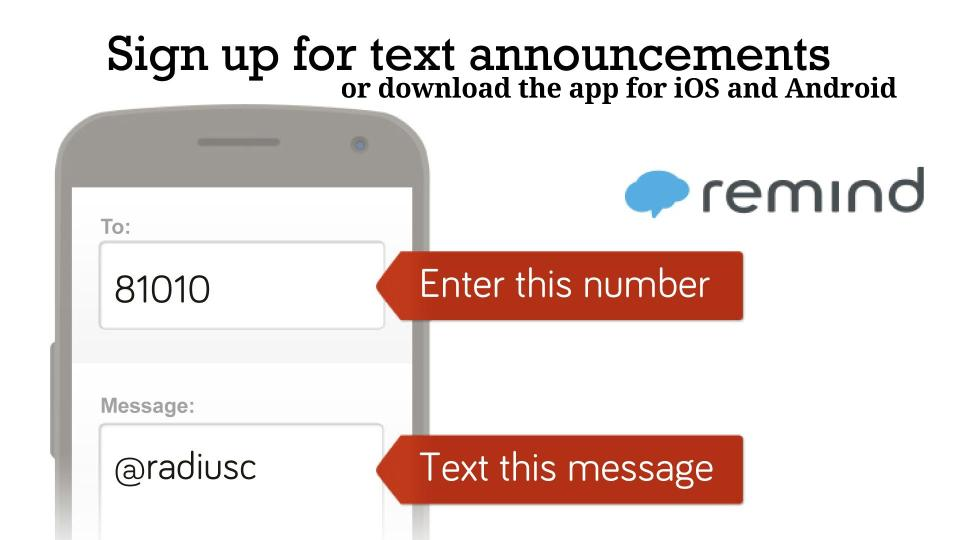 Sign up for text alerts with Remind.