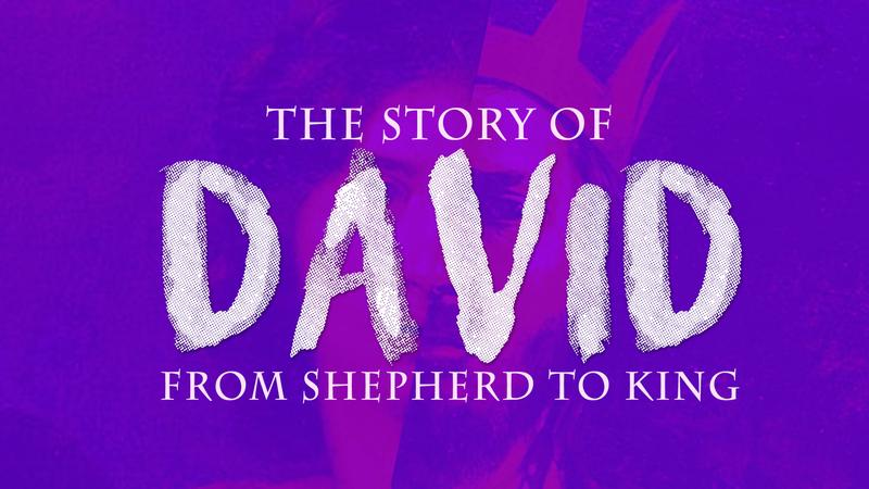 The Story of David from Shepherd to King